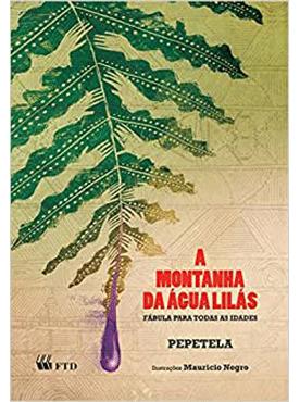 A MONTANHA DA ÁGUA LILÁS - FÁBULA PARA TODAS AS IDADES