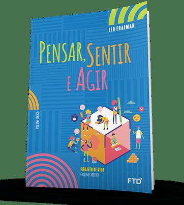 PNLD 2021 Projeto de Vida Pensar, Sentir e Agir